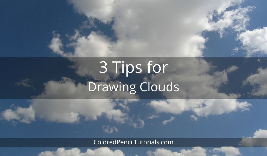 3 Tips for Drawing Clouds