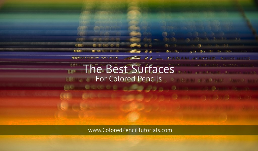 The Best Surfaces for Colored Pencils