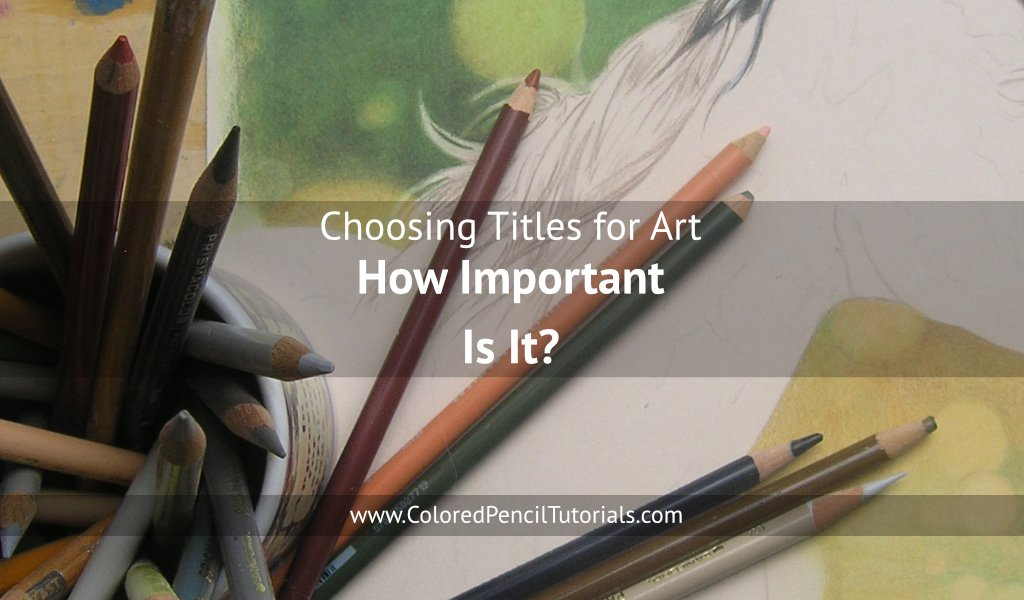 Choosing Titles for Art- How Important is It?eatured Blog Image
