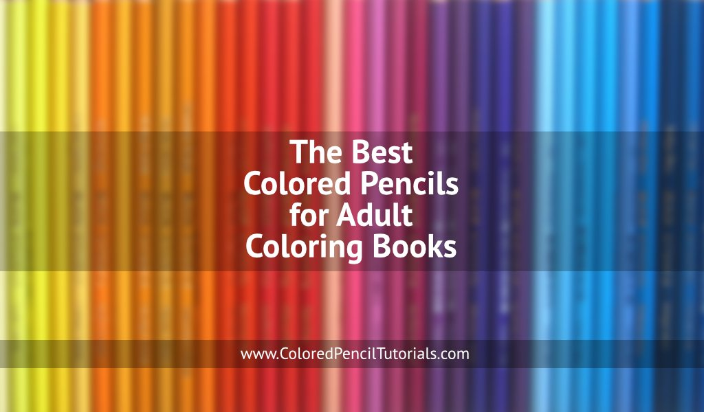 The Best Colored Pencils for Adult Coloring Books