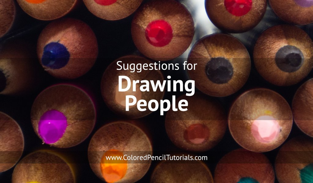 Suggestions for Drawing People